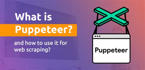 What is Puppeteer and how to use it for web scraping