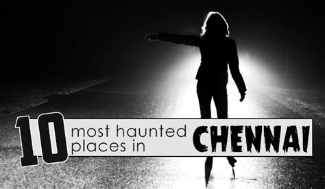 Top 10 Most Haunted Places in Chennai - Hello Travel Buzz